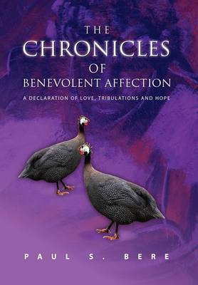 The Chronicles of Benevolent Affection: A Declaration of Love, Tribulations and Hope