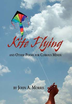 Kite Flying and Other Poems for Curious Minds