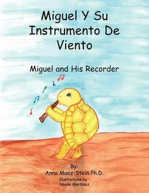 Miguel y Su Instrumento de Viento: Miguel and His Recorder