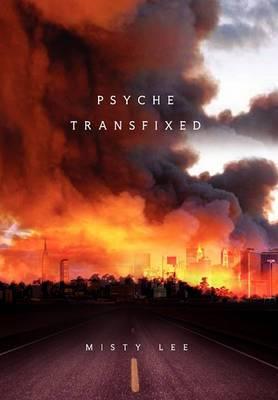 Psyche Transfixed