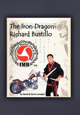 The Iron Dragon: Richard Bustillo