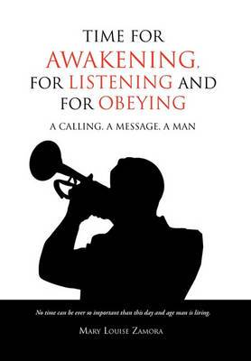Time for Awakening, for Listening and for Obeying