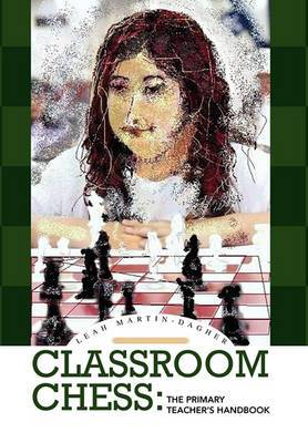 Classroom Chess: The Primary Teacher's Handbook
