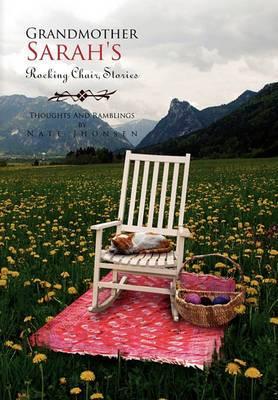 Grandmother Sarah's Rocking Chair, Stories