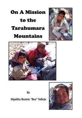 On a Mission to the Tarahumara Mountains