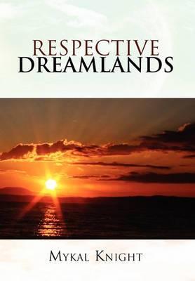 Respective Dreamlands