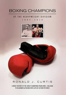 Boxing Champions of the Heavyweight Division 1882-2010