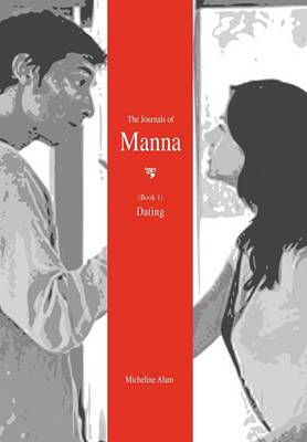 The Journals of Manna (Book 1): Dating