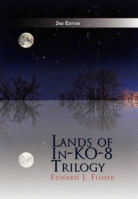 Lands of In-Ko-8 Trilogy