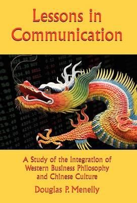 Lessons in Communication: A Study of the Integration of Western Business Philosophy and Chinese Culture