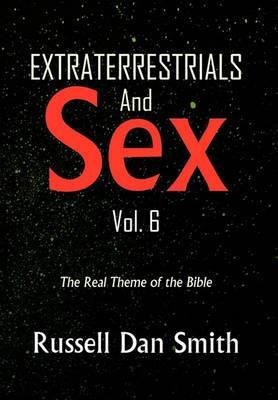 Extraterrestrials & Sex Vol. 6