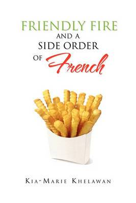 Friendly Fire and a Side Order of French