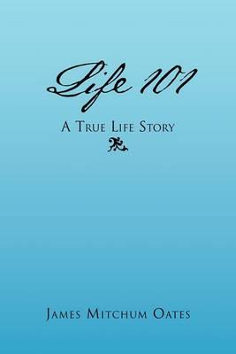 Life 101 - A True Life Story
