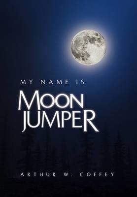 My Name Is Moonjumper