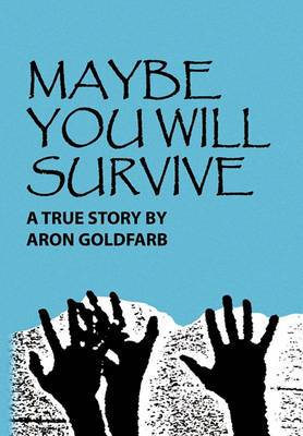 Maybe You Will Survive