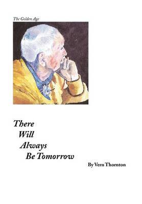 There Will Always Be Tomorrow