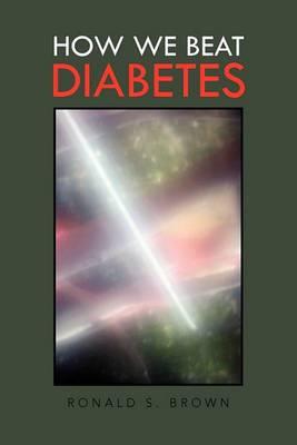How We Beat Diabetes