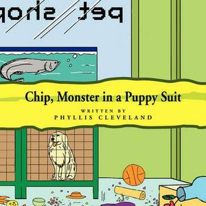 Chip, Monster in a Puppy Suit