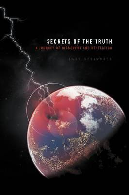 Secrets of the Truth: A Journey of Discovery and Revelation
