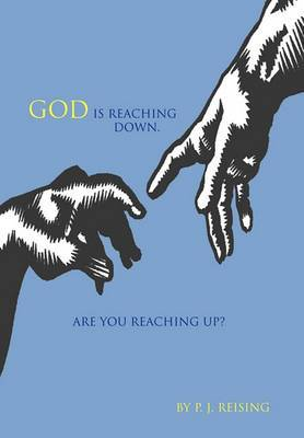 God Is Reaching Down. Are You Reaching Up?
