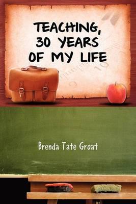 Teaching, 30 Years of My Life