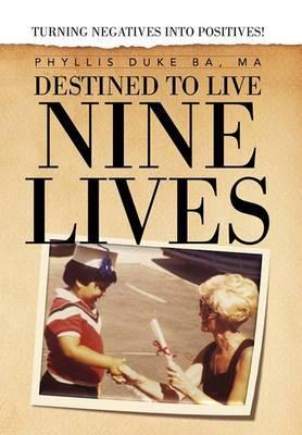 Destined to Live Nine Lives
