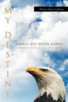 My Destiny: Lonely, But Never Alone!