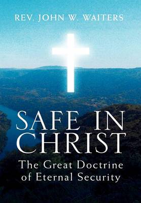 Safe in Christ: The Great Doctrine of Eternal Security