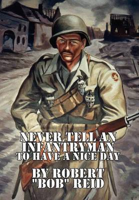 Never Tell an Infantryman to Have a Nice Day