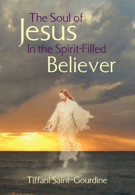 The Soul of Jesus in the Spirit-Filled Believer