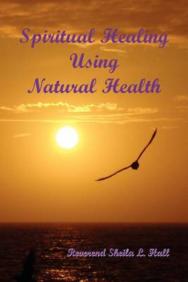 Spiritual Healing Using Natural Health