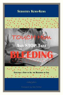 Touch Him and Stop That Bleeding