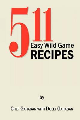 511 Easy Wild Game Recipes