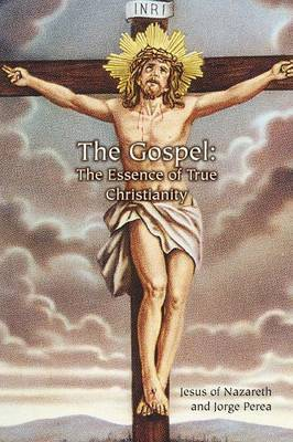 The Gospel: The Essence of True Christianity