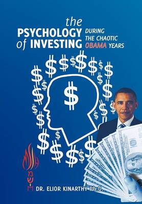 The Psychology of Investing During the Chaotic Obama Years
