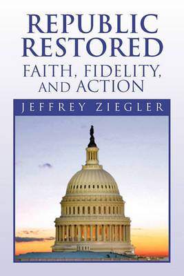 Republic Restored - Faith, Fidelity, and Action