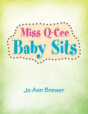 Miss Q-Cee Baby Sits