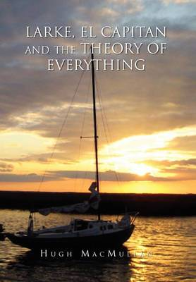 Larke, El Capitan and the Theory of Everything