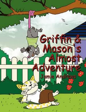 Griffin & Mason's Almost Adventure