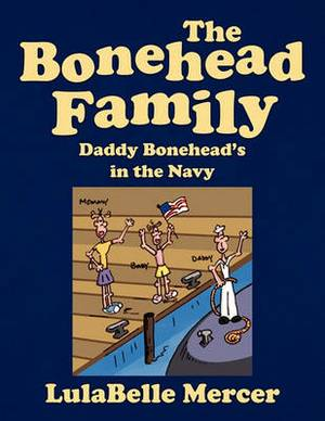 The Bonehead Family -- Daddy Bonehead's in the Navy