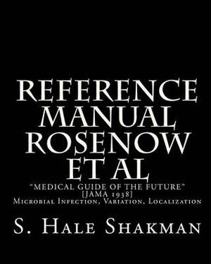 Reference Manual Rosenow et al: Medical Guide of the Future [Jama 1938]: Microbial Infection, Variation, Localization