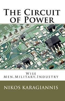 The Circuit of Power: Wise Men, Military, Industry