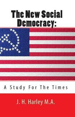 The New Social Democracy: A Study for the Times