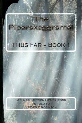 The Piparskeggrsmal: Thus Far - Book 1