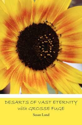 Desarts of Vast Eternity with Grosse Fuge