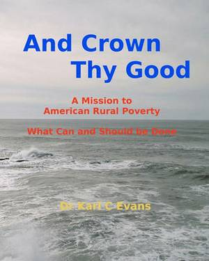 And Crown Thy Good: Relieving Poverty and Struggle in Rural America