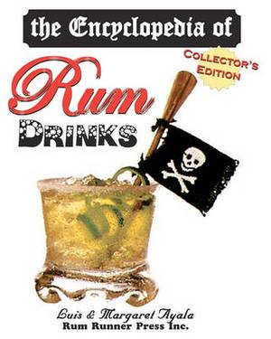 The Encyclopedia of Rum Drinks - Collector's Edition