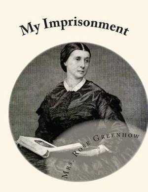 My Imprisonment: And the First Year of Abolition Rule at Washington
