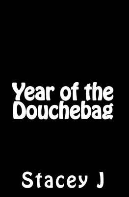 Year of the Douchebag