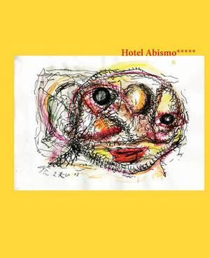 Hotel Abismo 6: Revista Independiente de Cr tica Y Literatura